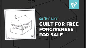 Guilt for Free Forgiveness for Sale