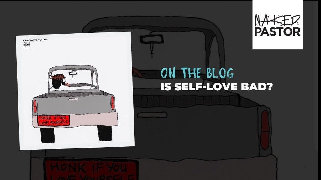Is Self-Love Bad?