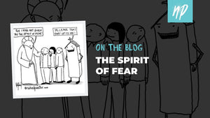 The Church and the Spirit of Fear