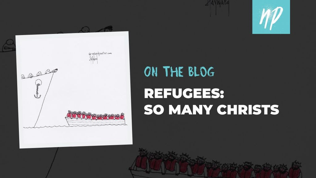 Refugees: So Many Christs