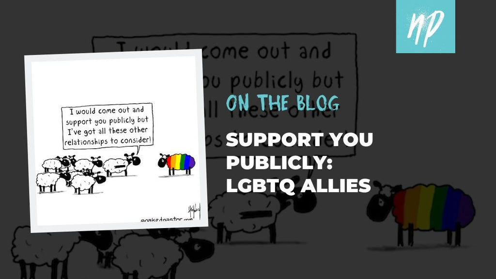 Support You Publicly: LGBTQ Allies