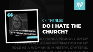 Do I Hate the Church?