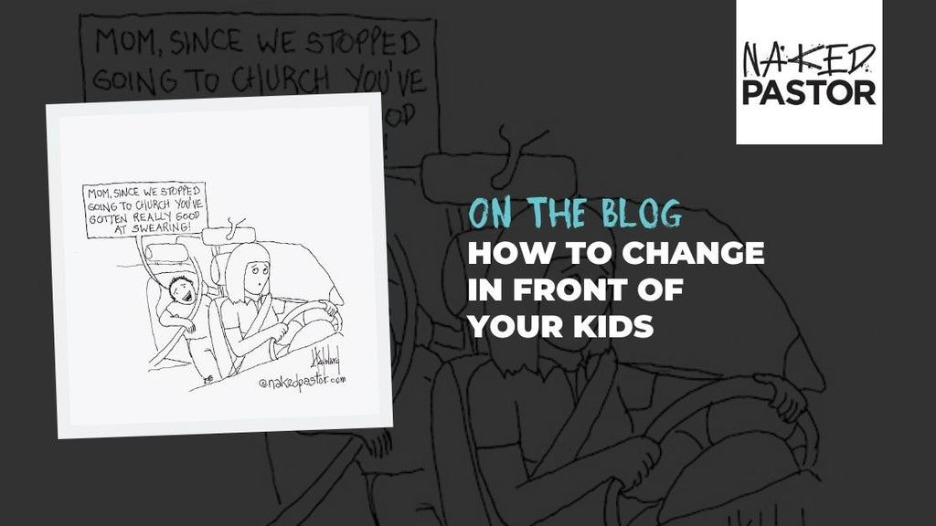 How to Change in Front of Your Kids