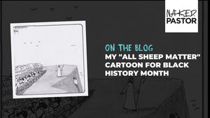 "My ""All Sheep Matter"" Cartoon for Black History Month"