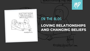Loving Relationships and Changing Beliefs