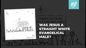 Was Jesus a Straight White Evangelical Male?