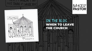 When to Leave the Church
