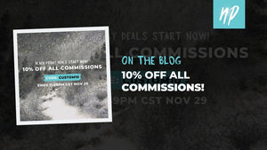 10% OFF ALL COMMISSIONS!