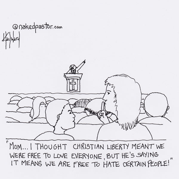 Christian Liberty Means Love not Hate