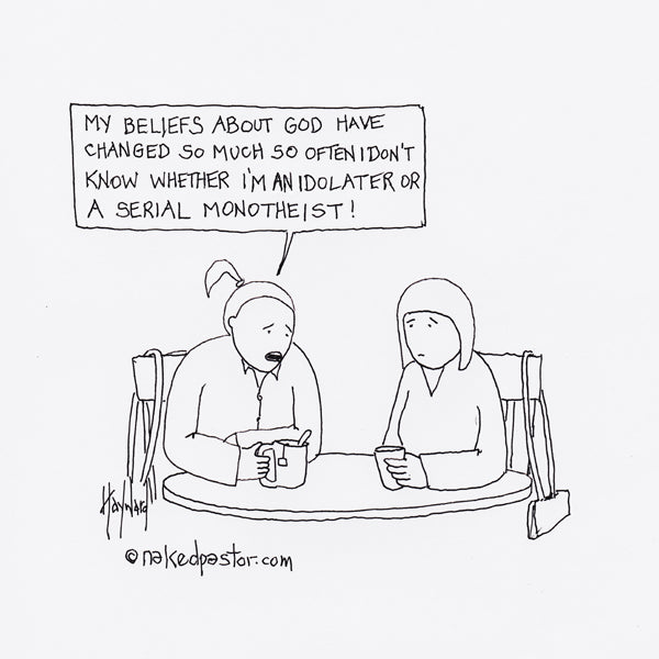 A Serial Monotheist