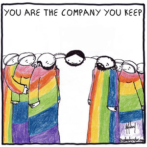 You Are the Company You Keep!