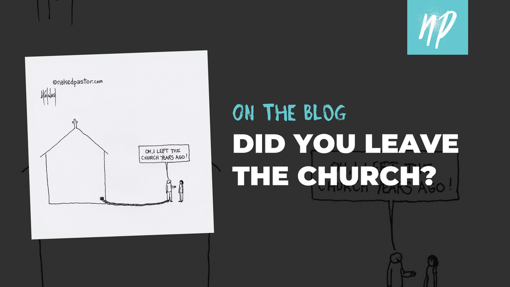Did You Leave the Church?
