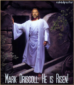 Mark Driscoll: he is risen indeed!