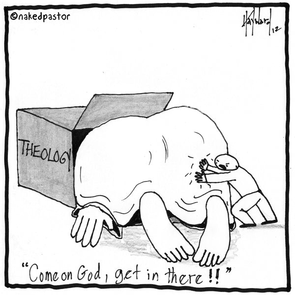 Does God Fit Into Your Theology?