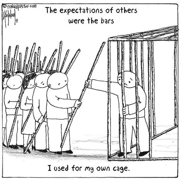 Your Cage is the Expectations of Others