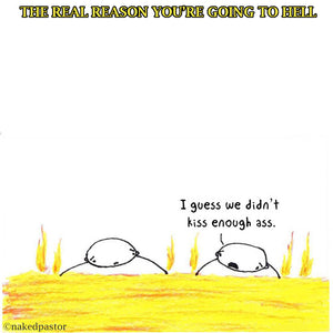 The REAL reason you're going to Hell!