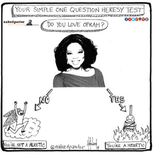 Oprah, Rob Bell, and a simple one question test to see if you're a heretic
