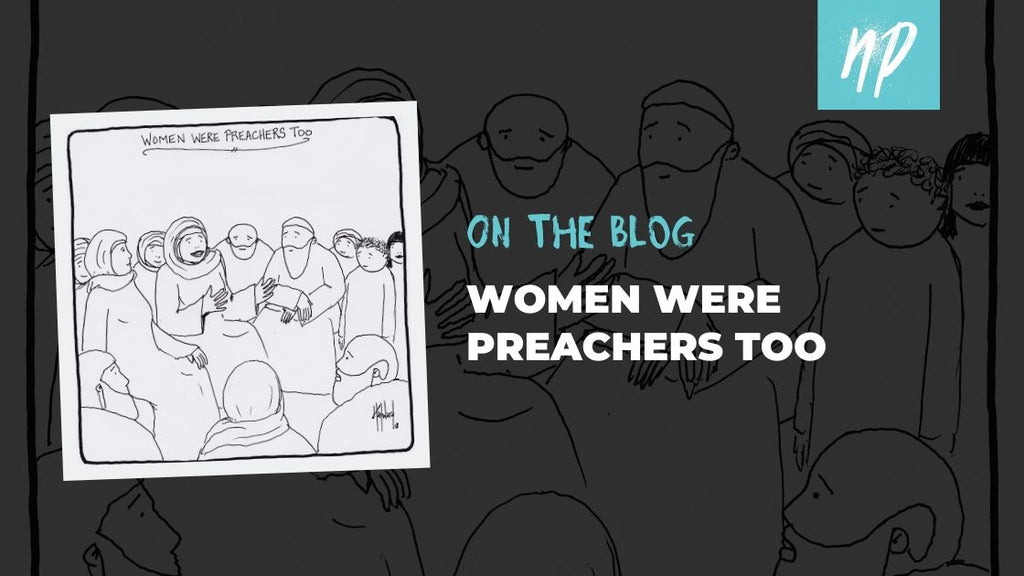 Women Were Preachers Too