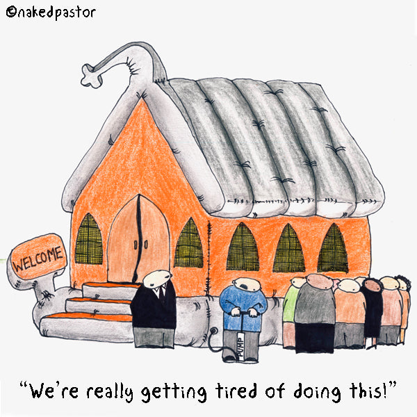 Tired of Pumping Up the Church?