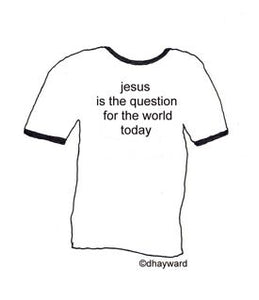 tee-shirt idea: the jesus question