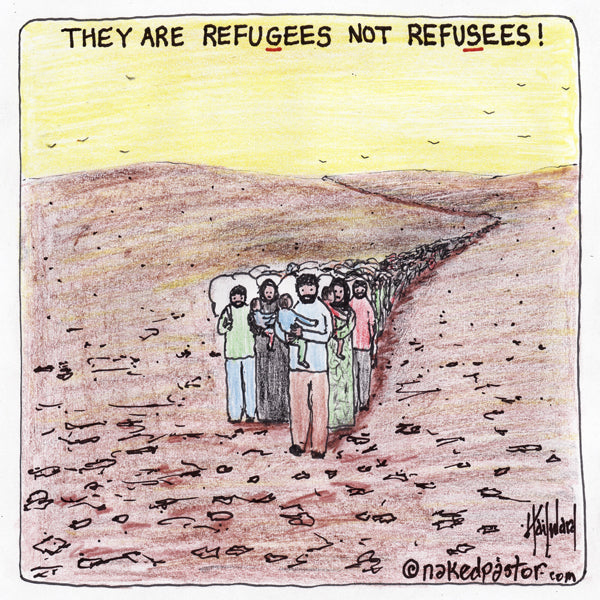 Don't Refuse Those Seeking Refuge