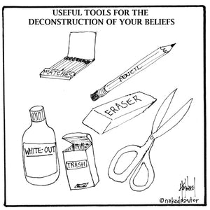 tools you will need for the deconstruction of your beliefs
