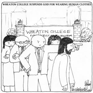 Wheaton College suspends God for wearing human clothes
