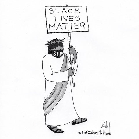black lives matter cartoon by nakedpastor david hayward
