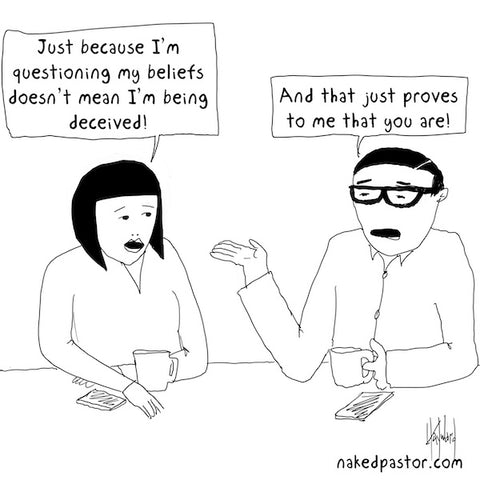 deconstruction and being deceived cartoon by nakedpastor david hayward