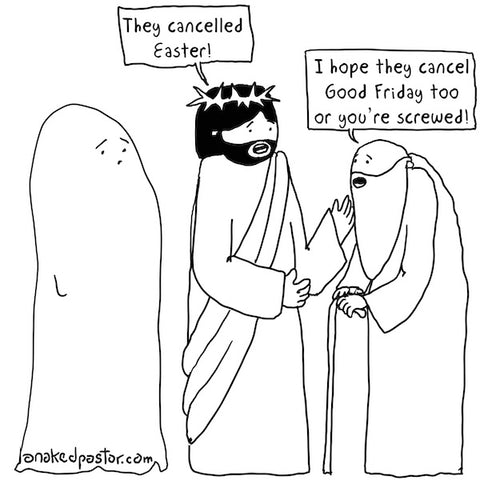"""Easter Cancelled"" cartoon by nakedpastor David Hayward"