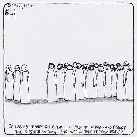 """Women and the Resurrection"" cartoon by nakedpastor David Hayward"