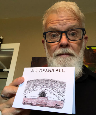 """All Means All"" greeting card by nakedpastor David Hayward"