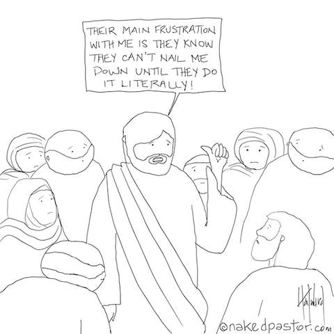 """Nail Me Down"" cartoon by nakedpastor David Hayward"
