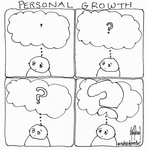 questions and personal growth cartoon by nakedpastor david hayward