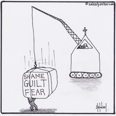 """Shame Guilt Fear"" cartoon by nakedpastor David Hayward"