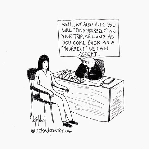 """The Risk of Finding Yourself"" cartoon by nakedpastor David Hayward"