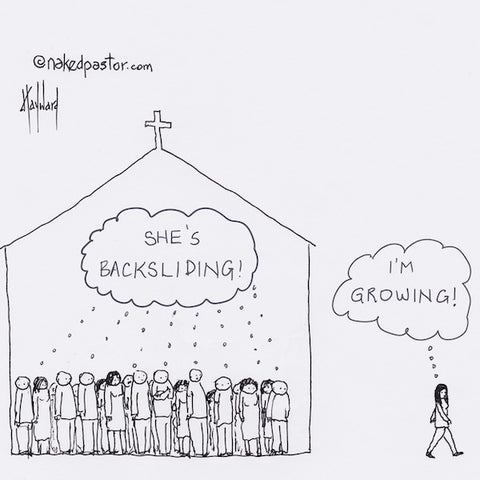"""Backsliding or Growing"" cartoon by nakedpastor David Hayward"