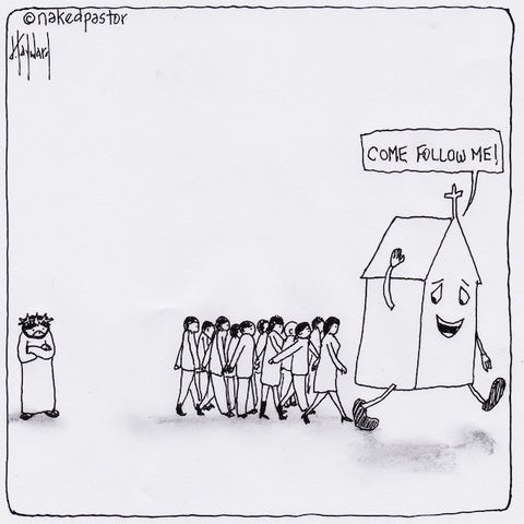 """Come Follow Me!"" cartoon by nakedpastor David Hayward"