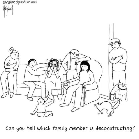 deconstructing in front of your family cartoon by nakedpastor david hayward