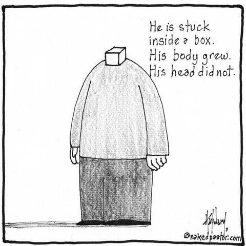 """Head in a Box"" cartoon by nakedpastor David Hayward"
