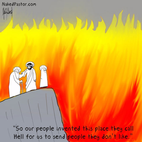 invented this place they call hell cartoon by nakedpastor david hayward