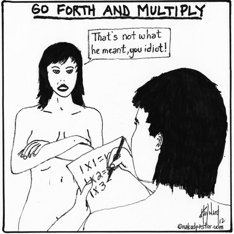 """Go Forth and Mulitply"" cartoon by nakedpastor David Hayward"