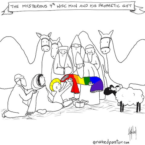 the mysterious fourth wise man and his prophetic gift cartoon by nakedpastor david hayward