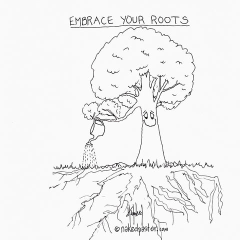 Embrace Your Roots