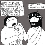 Jesus IS Deconstruction CARTOON