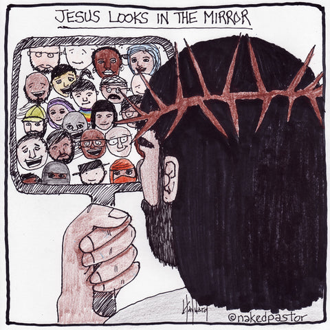 Jesus Looks in the Mirror