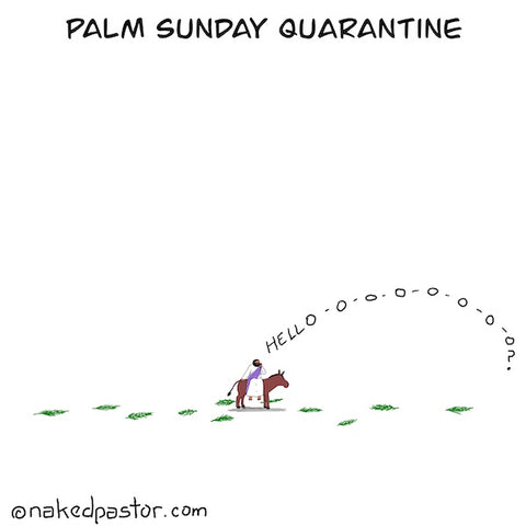 Palm Sunday Quarantine