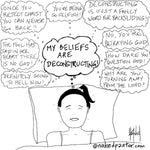 The Agony of Deconstructing Your Beliefs CARTOON