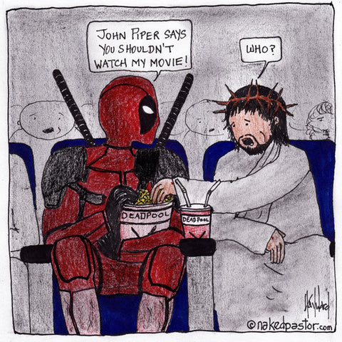 Deadpool, Jesus, and John Piper CARTOON