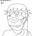 Love Thy Neighbor Mask CARTOON
